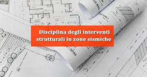 Disciplina degli interventi strutturali in zone sismiche – DPR 380/2001