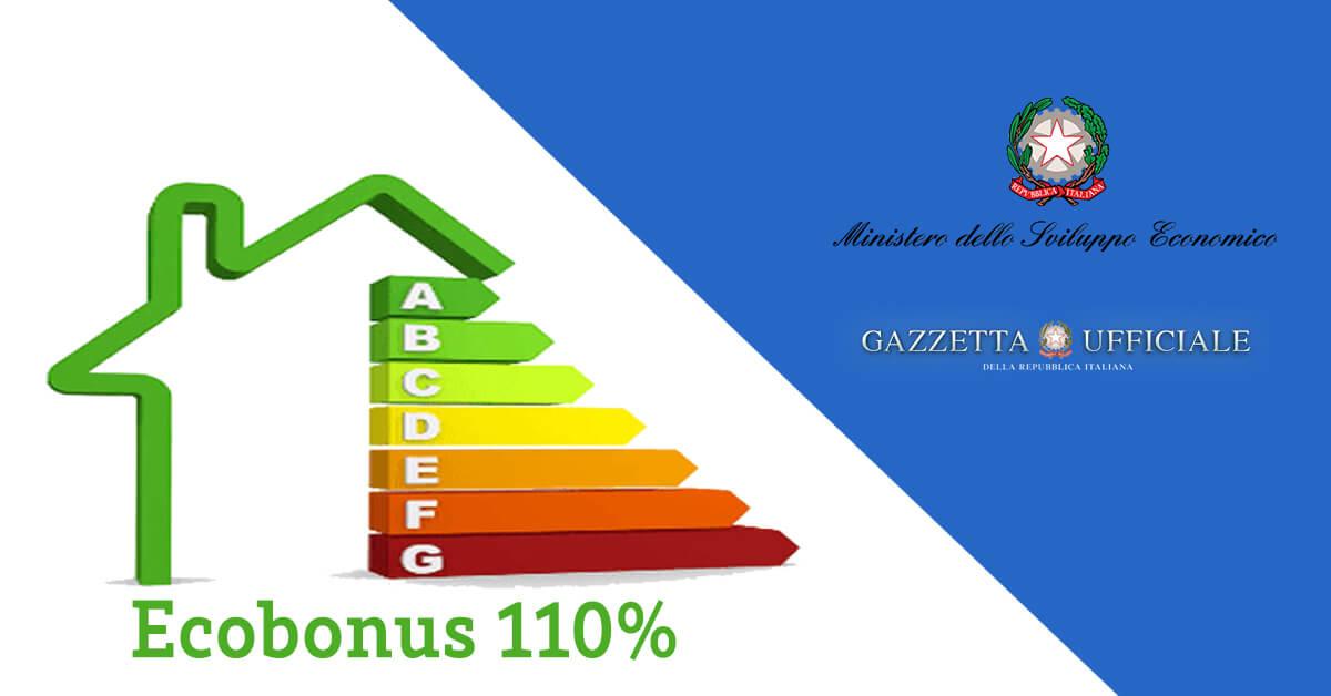 Decreto MISE Asseverazioni Ecobonus 110% in pubblicazione su Gazzetta Ufficiale