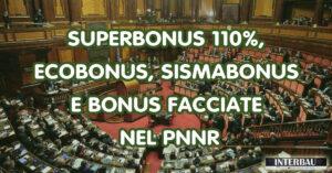 Superbonus 110%, ecobonus, sismabonus e bonus facciate nel PNNR