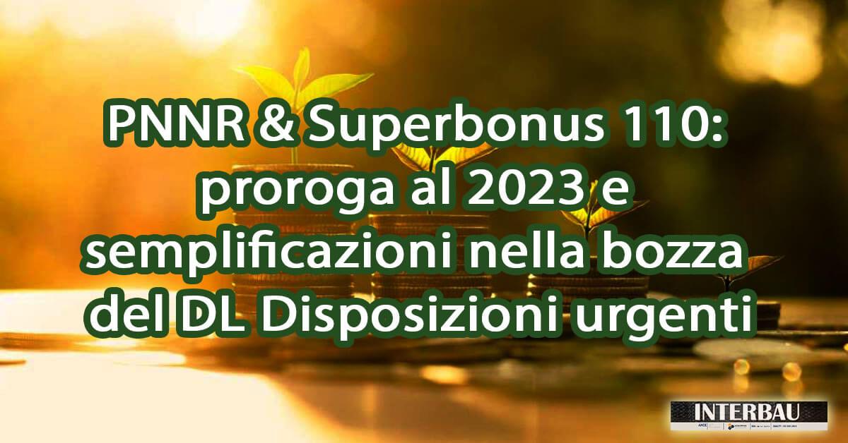 PNNR & Superbonus 110: proroga al 2023 e semplificazioni nella bozza del DL Disposizioni urgenti