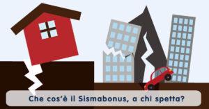 Che cos'è il Sismabonus, a chi spetta?