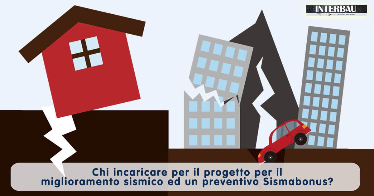 Chi incaricare per il progetto per il miglioramento sismico ed un preventivo Sismabonus?