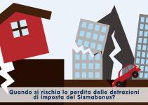 Quando si rischia la perdita delle detrazioni di imposta del Sismabonus?
